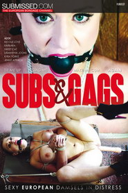 Subs and gags